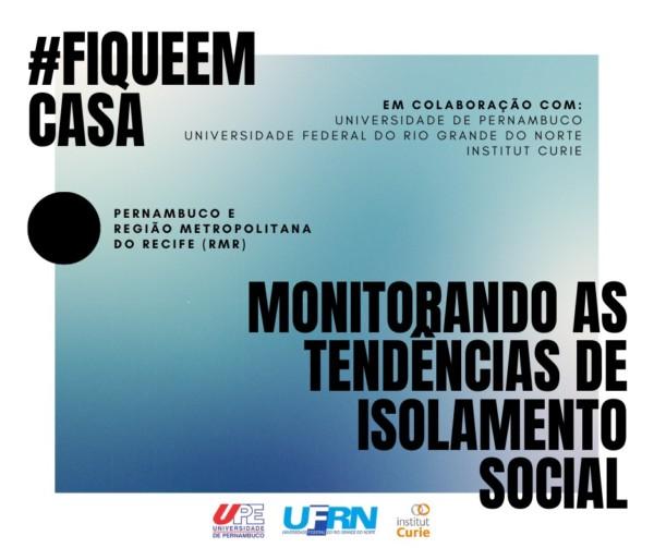 #FiqueEmCasa: Monitorando as tendências de isolamento social em Pernambuco e na Região Metropolitana do Recife (RMR)*