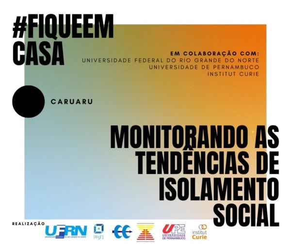 #FiqueEmCasa: Monitorando as tendências de isolamento social na cidade de Caruaru