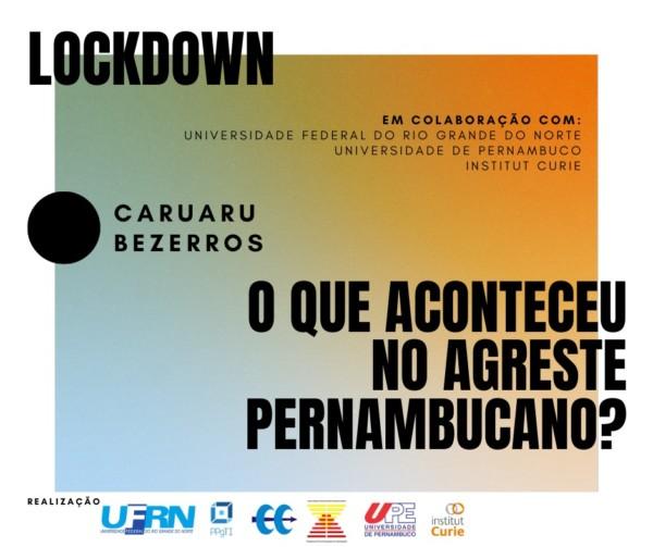 Lockdown e distanciamento social no Agreste Pernambucano: o que aconteceu em Caruaru e Bezerros?